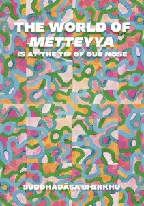 The World of Metteyya Is at the Tip of Our Nose รูปภาพ 1
